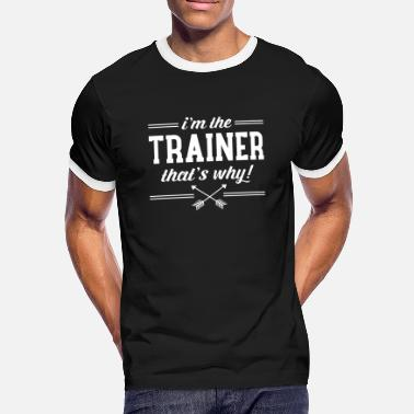 Personal Trainer I\'m The Trainer - That\'s Why! - Maglietta Contrast da uomo