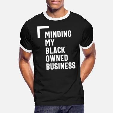 Owned Minding My Black Owned Business - Entrepreneur - T-shirt contrasté Homme
