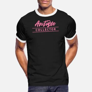 Antiques Hobby Collection Antique Antiques Hobby Collecting - Men's Ringer T-Shirt