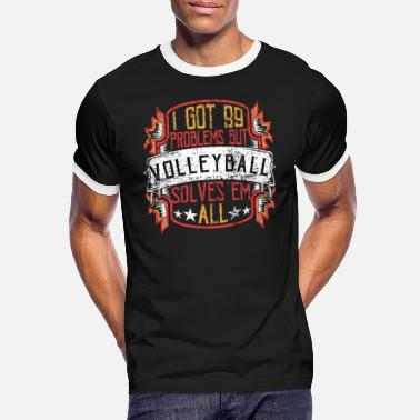 99 Problems Volleyball - Mannen ringer T-shirt