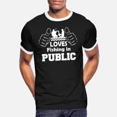 Public Fishing In Public - Men's Ringer T-Shirt
