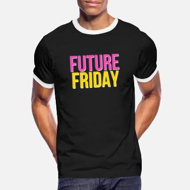 Friday For Future Future Friday - Fridays For Future - Men's Ringer T-Shirt