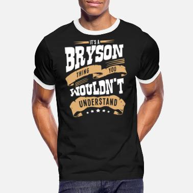 Bryson bryson name thing you wouldnt understand - Men's Ringer T-Shirt