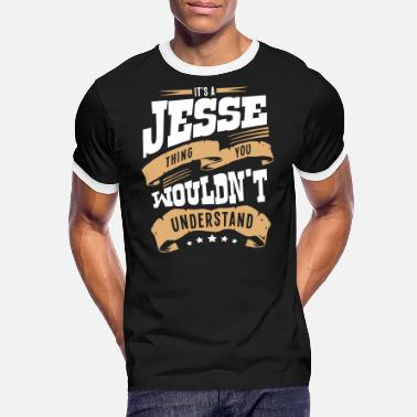 Jesse jesse name thing you wouldnt understand - Men's Ringer T-Shirt