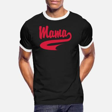 Collegestyle Mama CollegeStyle - Männer Ringer T-Shirt