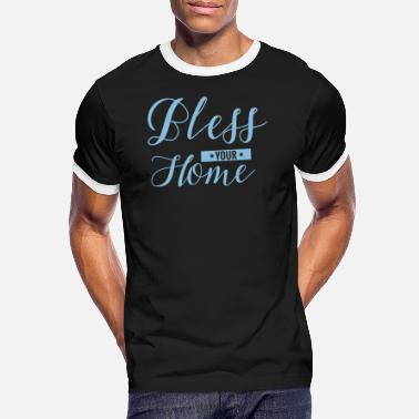 Blessed Home Bless Your Home - Men's Ringer T-Shirt