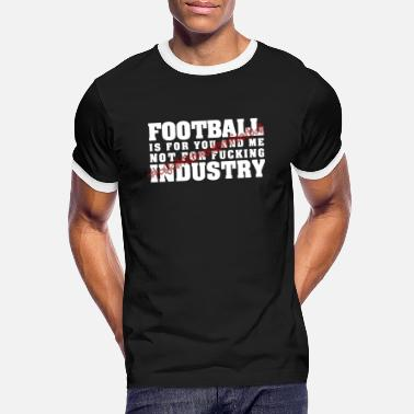 Modern Football is for you and me...! - Männer Ringer T-Shirt