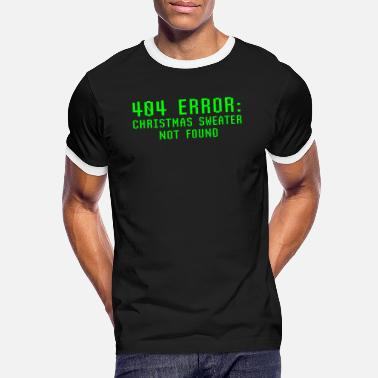 Error 404 Error Christmas Sweater Not Found Funny Ugly - Men's Ringer T-Shirt