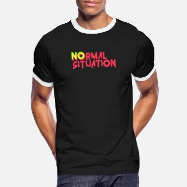 Situation no normal situation - Men's Ringer T-Shirt