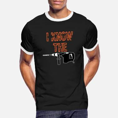 Old School Funny Drill Tshirt Designs I KNOW THE DRILL - Men's Ringer T-Shirt