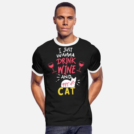 Alcohol T-Shirts - I just wanna drink wine and pet my cat - Men's Ringer T-Shirt black/white