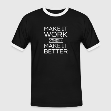 Make It Work Then Make It Better - Männer Kontrast-T-Shirt