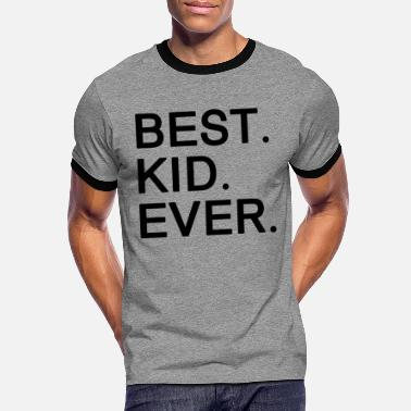 Kid Best Kid Ever. Motivational Gifts for Kids.Awesome - Men's Ringer T-Shirt