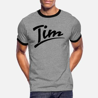 Tim Tim | tim - Men's Ringer T-Shirt