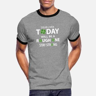 Rebel dear liver today will be a rough one stay strong - Men's Ringer T-Shirt
