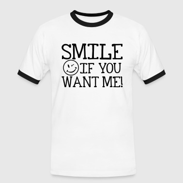 Smile if you want me! - Mannen contrastshirt