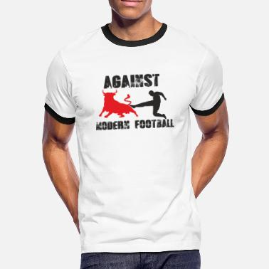 Modern Against Modern Football Fussball Ultras - Männer Kontrast-T-Shirt