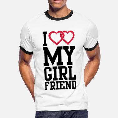 I Love My Girlfriend I love my Girlfriend - Men's Ringer Shirt