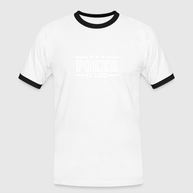 poker is life deluxe - Men's Ringer Shirt
