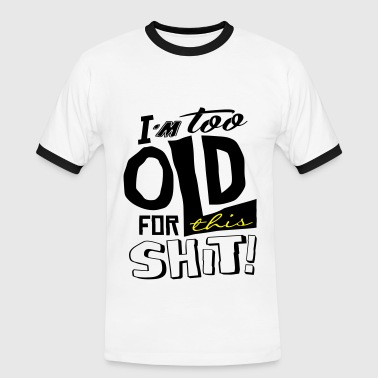 Im too old for this shit - T-shirt contrasté Homme