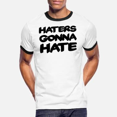 Haters Gonna Hate Haters gonna hate - T-shirt contrasté Homme