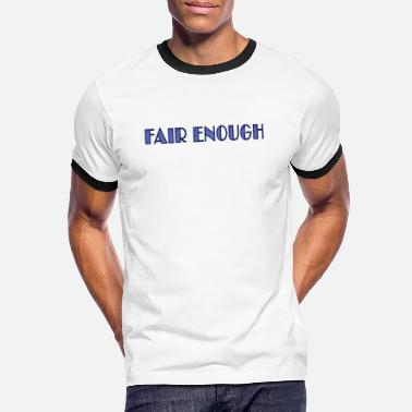 Joke fair enough - Men's Ringer T-Shirt