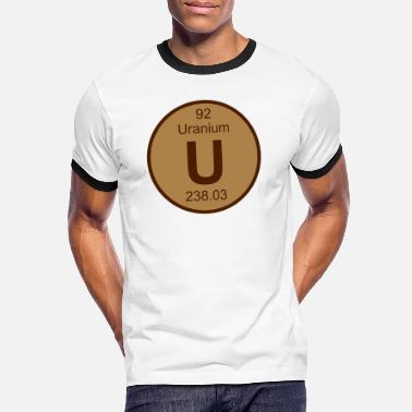 Uranium Uranium (U) (element 92) - Men's Ringer T-Shirt
