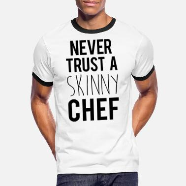 86f47956 A Skinny Chef Funny Quote - Men's Ringer T-Shirt