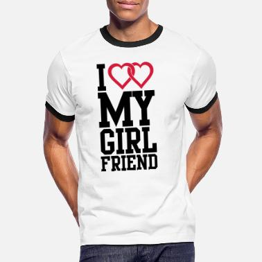 Girlfriend I love my Girlfriend - Men's Ringer T-Shirt