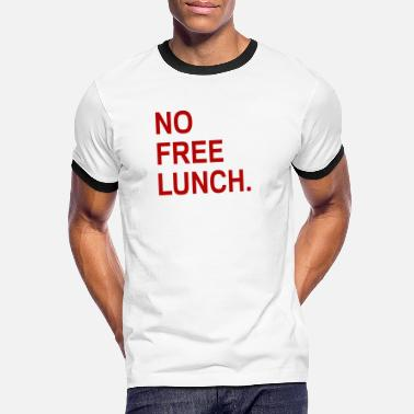 Lunch No Free Lunch - Men's Ringer T-Shirt