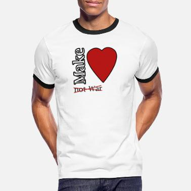 Make Love Not War Premium T-Shirt - Men's Ringer T-Shirt