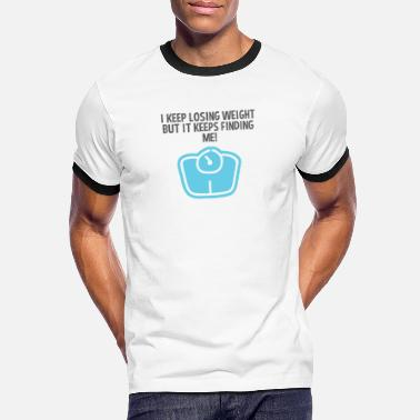 Losing Weight Weight Loss Dieting Gift Keep Losing Weight Keeps - Men's Ringer T-Shirt