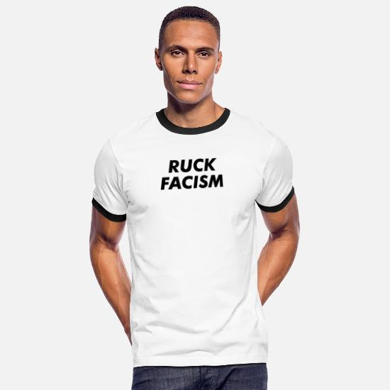Racism T-Shirts - Jerk Facism Fuck Racism Anti Racism Gift - Men's Ringer T-Shirt white/black