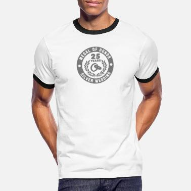 Silver MEDAL OF HONOR 25th SILVER WEDDING - Men's Ringer T-Shirt