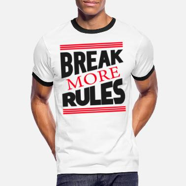 Ungehorsam Sein BREAK MORE RULES - Männer Ringer T-Shirt