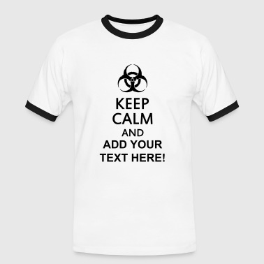 keep calm and toxic  - Men's Ringer Shirt