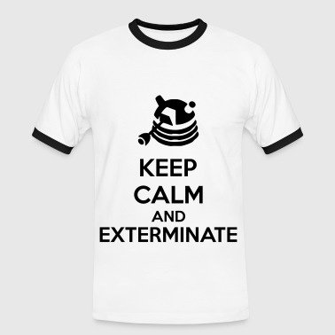 Keep Calm And Exterminate - Men's Ringer Shirt