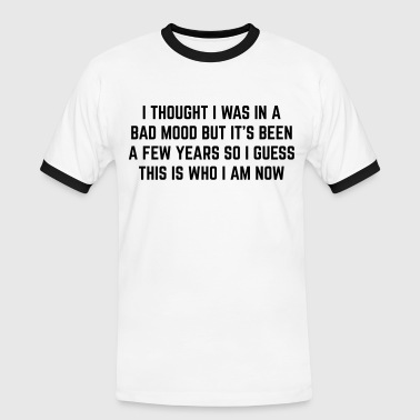 Bad Mood Funny Quote - Men's Ringer Shirt