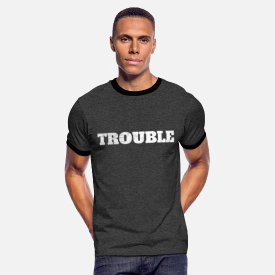 Stress T-Shirts - Trouble / My name is trouble & stress - Men's Ringer T-Shirt charcoal/black
