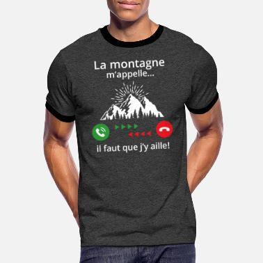 Mountains the mountain calls me ... I have to go! - Men's Ringer T-Shirt
