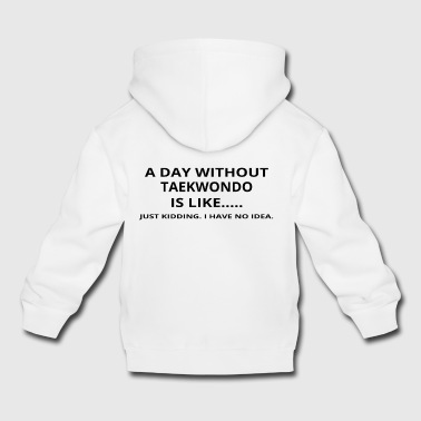 day without gift gift like love taekwondo - Kids' Premium Hoodie