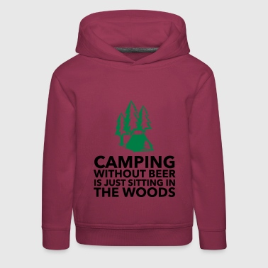 Camping is not possible without beer! - Kids' Premium Hoodie