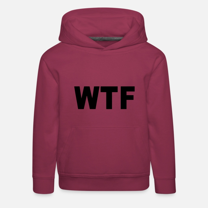 Wtf Sweat-shirts - WTF? WHAT THE FUCK? - Sweat à capuche premium Enfant bordeaux