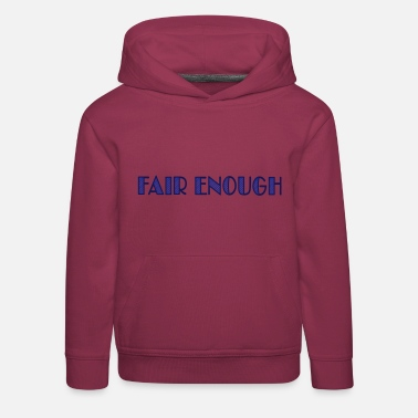 Citations fair enough - Pull à capuche Premium Enfant