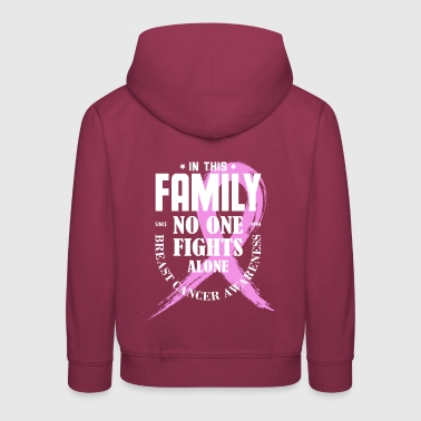 In This Family No One Fights Alone Breast Cancer T - Kids' Premium Hoodie