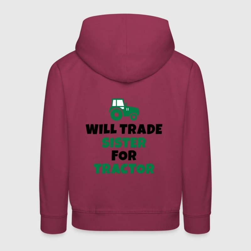 Will trade sister for tractor - Kids' Premium Hoodie