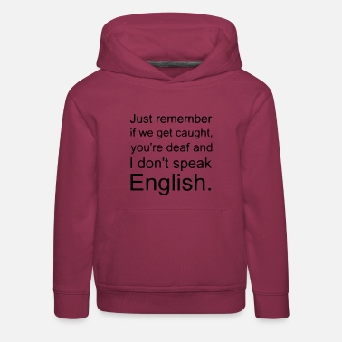 Deaf IF YOU US TOUCH: YOU: DEAF, I: ENGLISH - Kids' Premium Hoodie