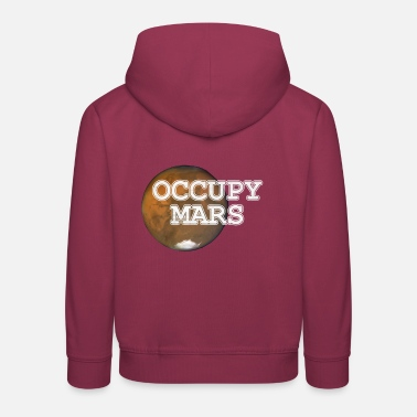 Mars Mars Occupy Mars colonization of Mars - Kids' Premium Hoodie