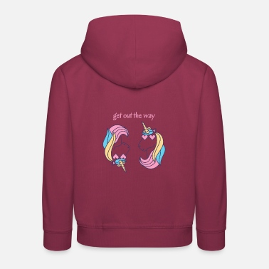 Get Out The Way get out the way! Unicorn gift idea - Kids' Premium Hoodie