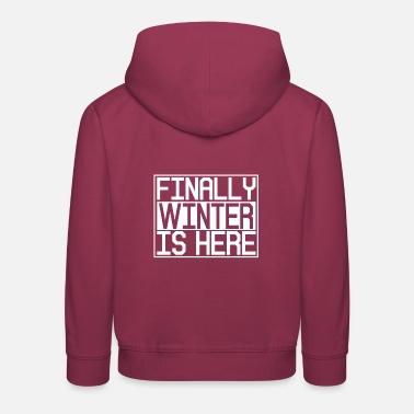32ef23ed210de Finalmente el invierno está aquí - Sudadera con capucha premium niño